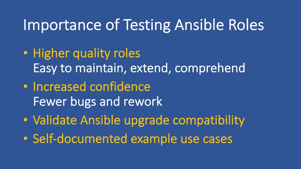 Importance of Testing Ansible Roles • Higher qu...