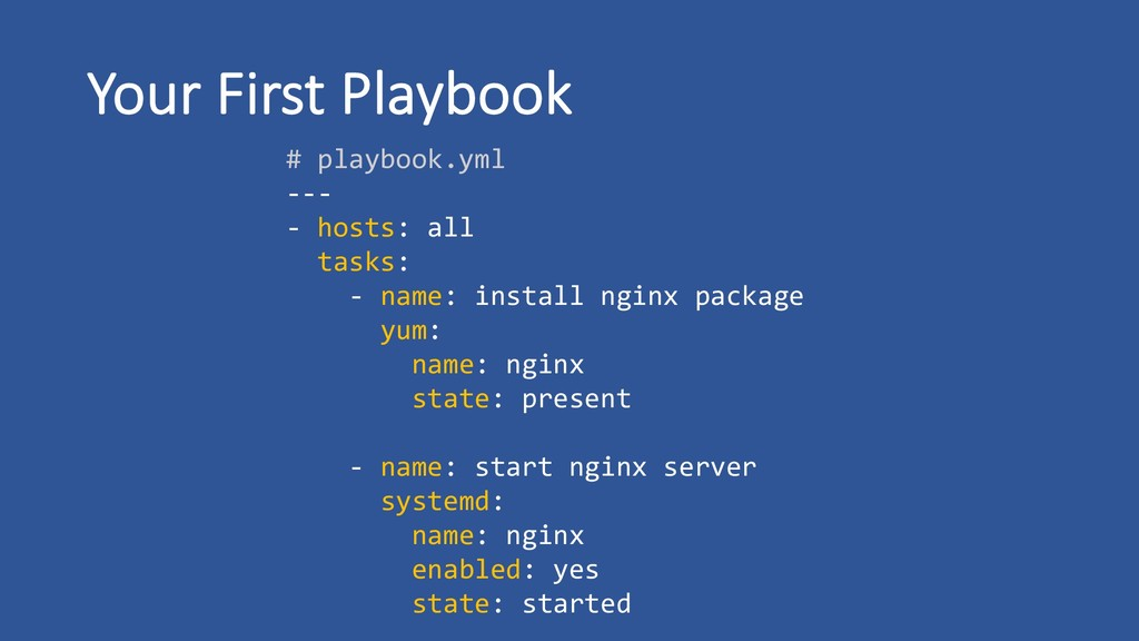 # playbook.yml --- - hosts: all tasks: - name: ...