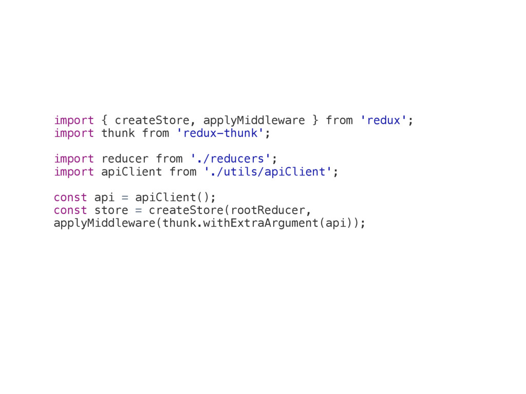 import { createStore, applyMiddleware } from 'r...