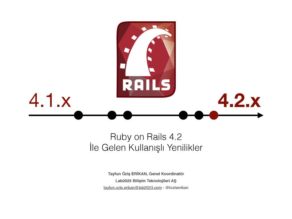 Ruby on Rails 4.2 İle Gelen Kullanışlı Yenilikl...