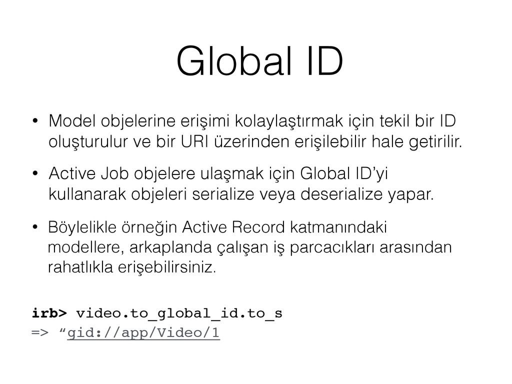 Global ID • Model objelerine erişimi kolaylaştı...