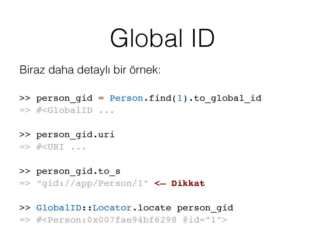 Global ID Biraz daha detaylı bir örnek: >> pers...