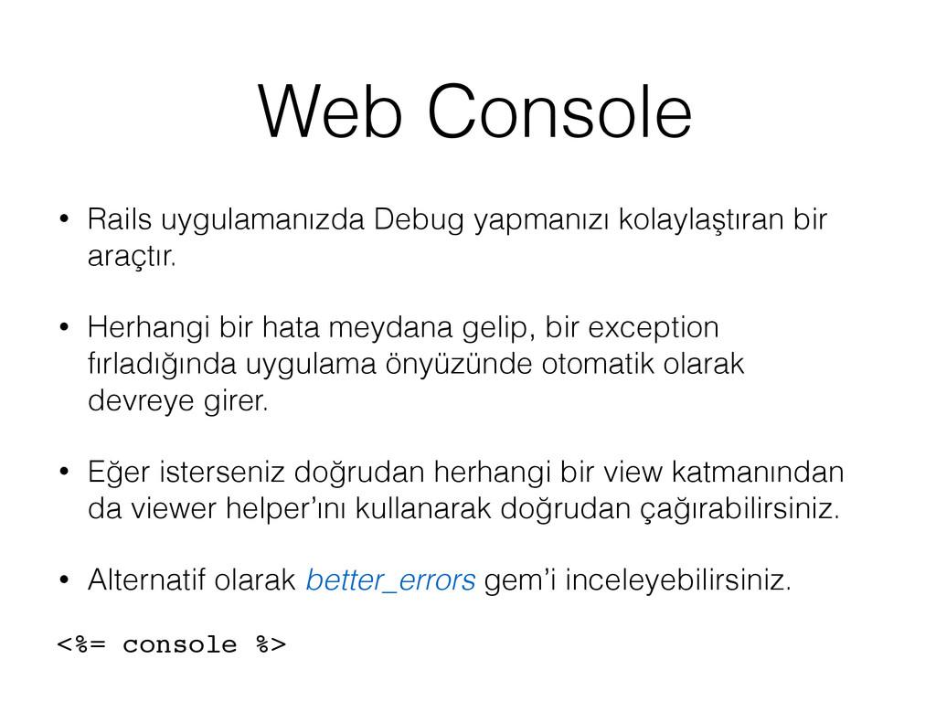 Web Console • Rails uygulamanızda Debug yapmanı...