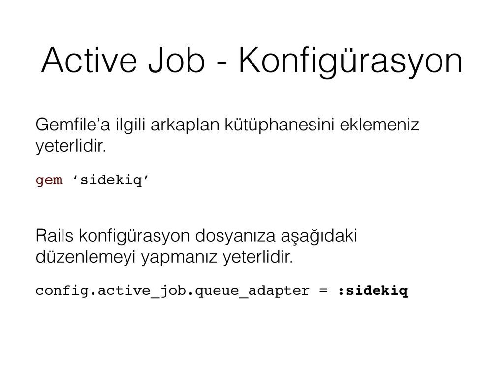 Active Job - Konfigürasyon Gemfile'a ilgili arkap...