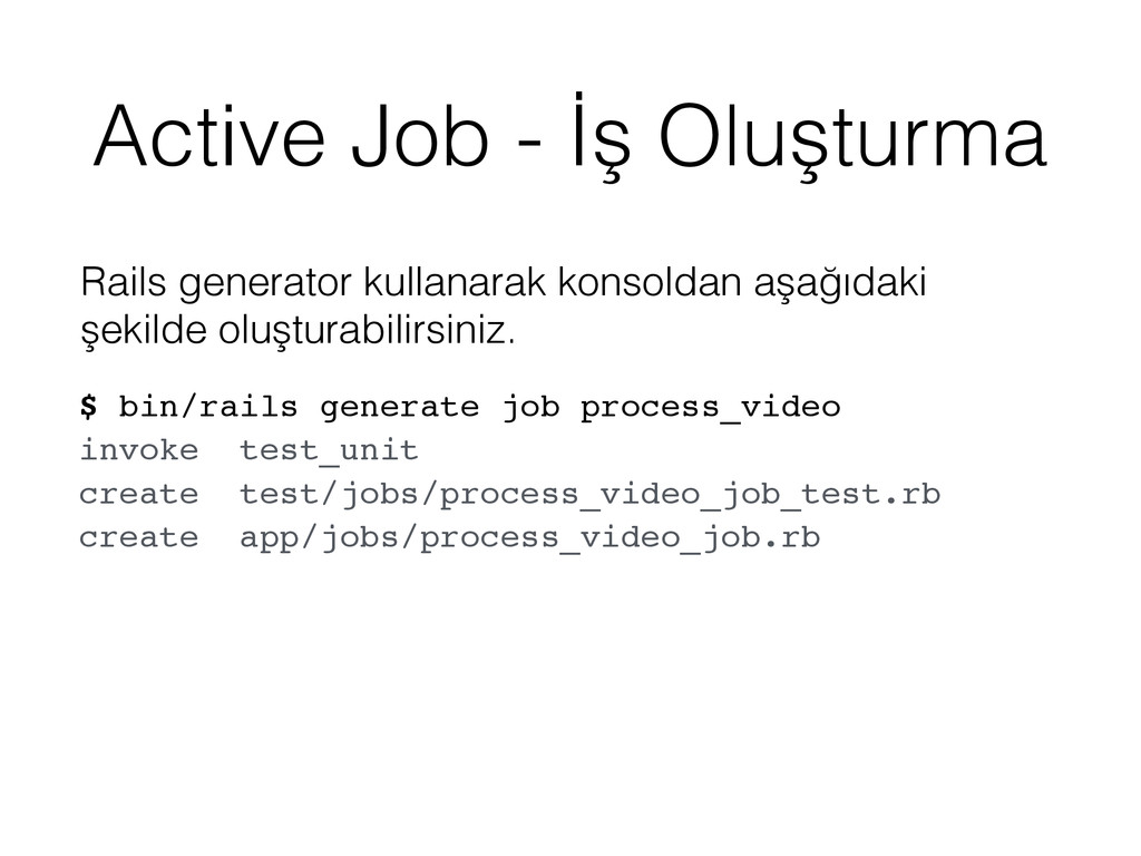 Active Job - İş Oluşturma Rails generator kulla...