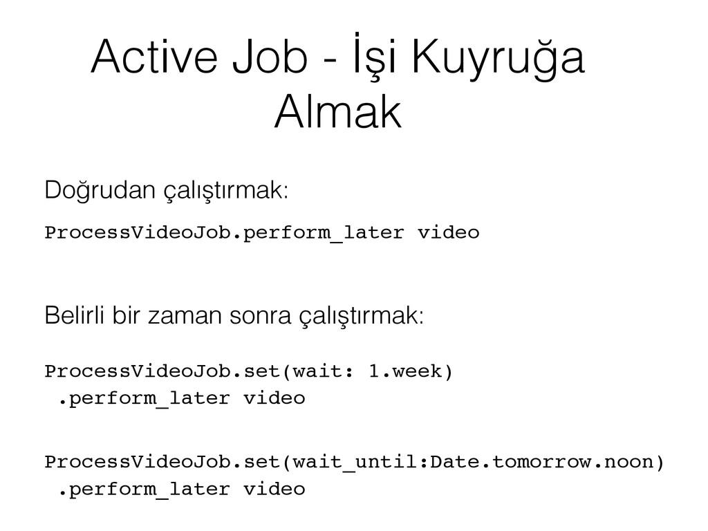 Active Job - İşi Kuyruğa Almak Doğrudan çalıştı...
