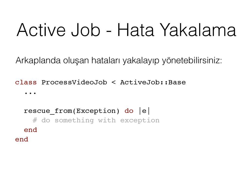 Active Job - Hata Yakalama Arkaplanda oluşan ha...