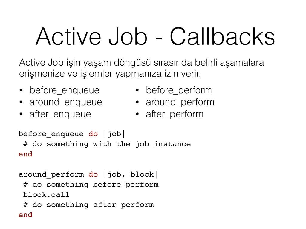 Active Job - Callbacks Active Job işin yaşam dö...