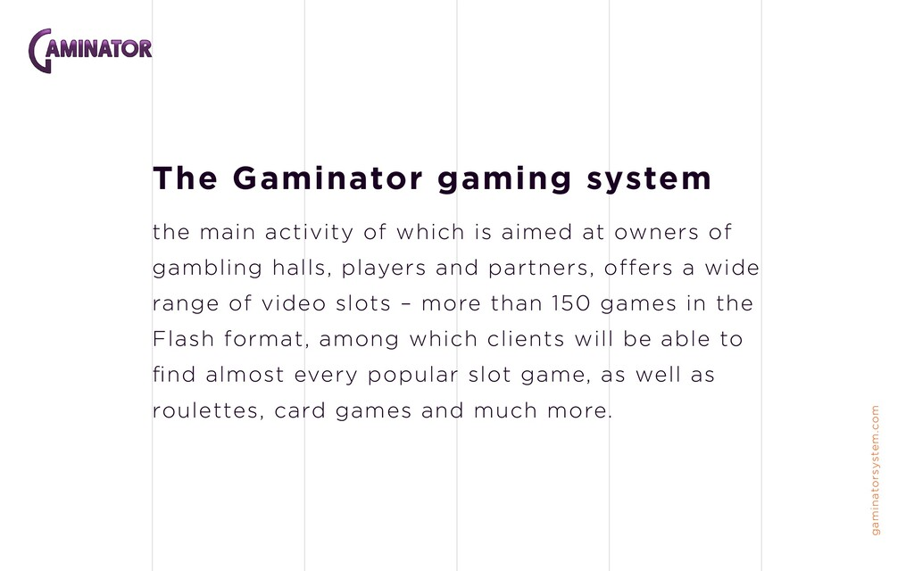 The Gaminator gaming system the main activity o...