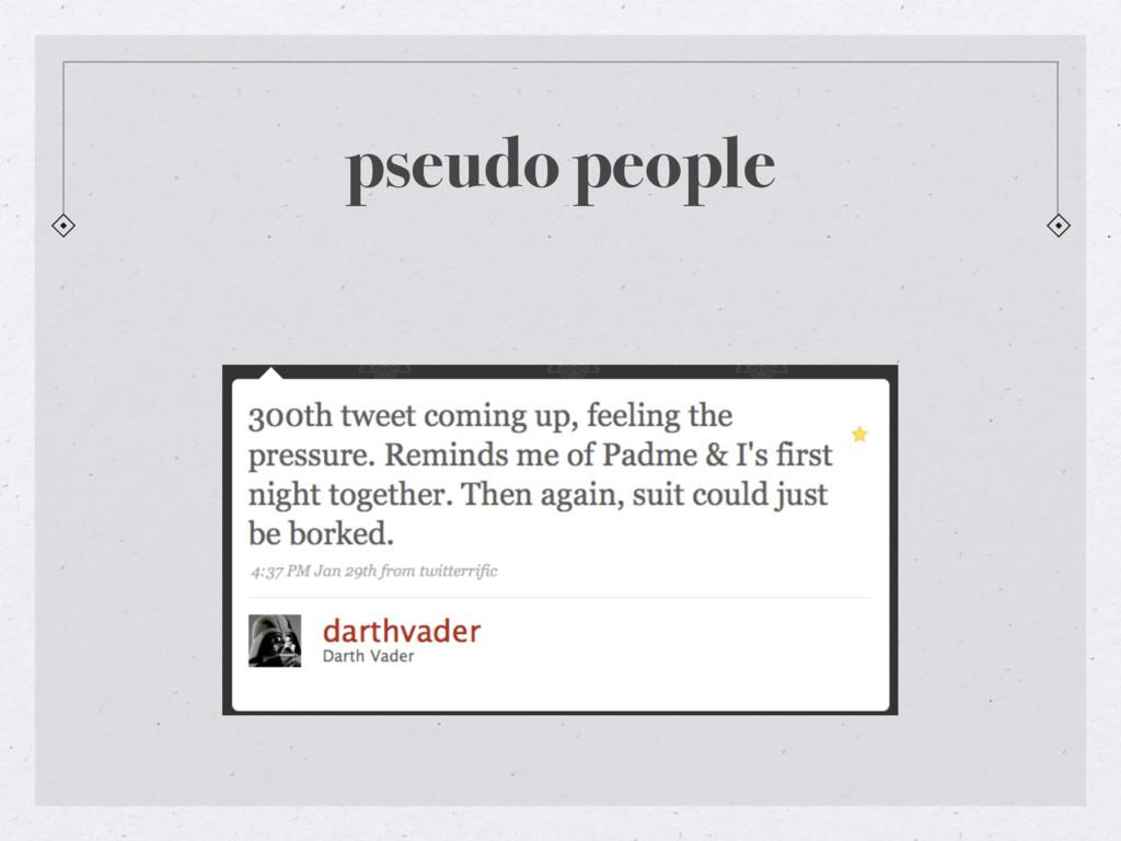 pseudo people