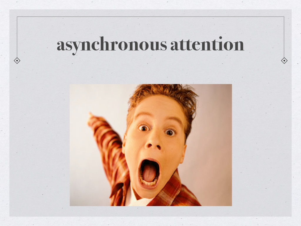 asynchronous attention