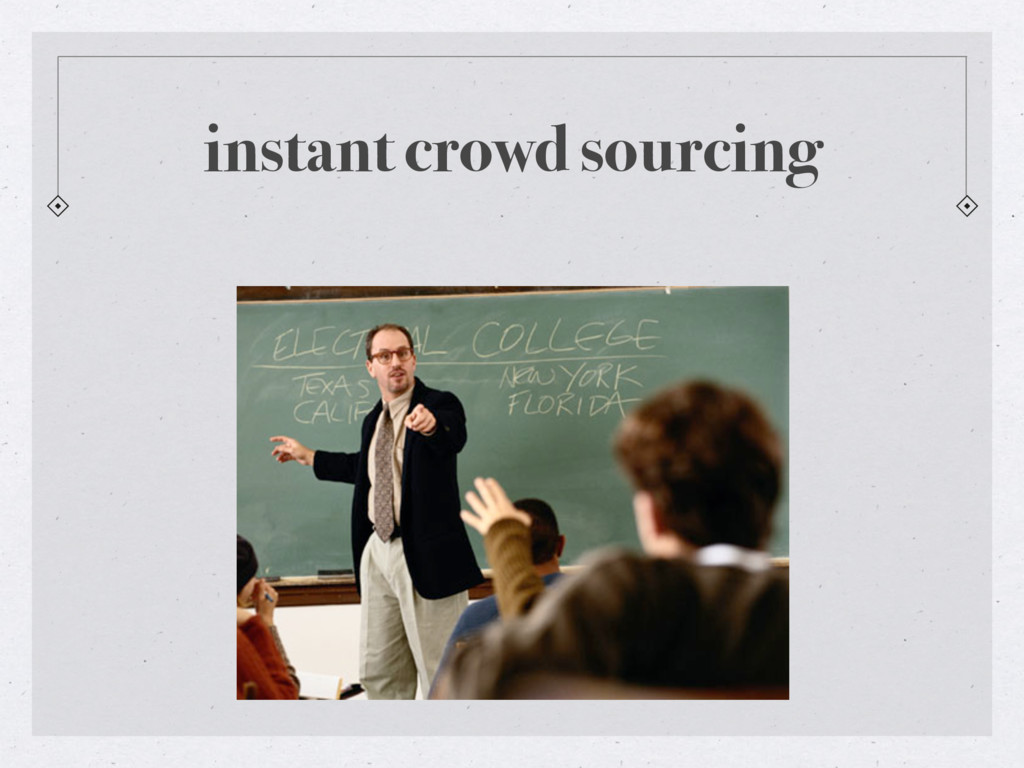 instant crowd sourcing