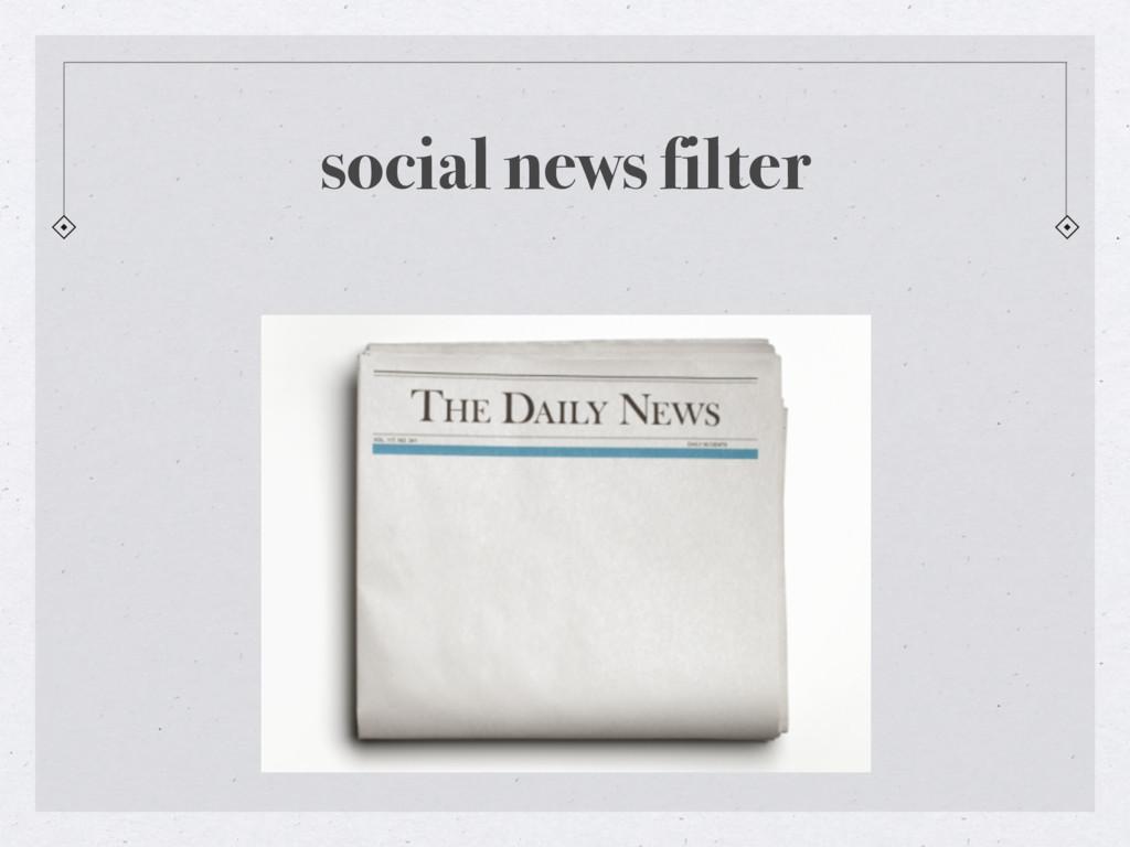 social news filter