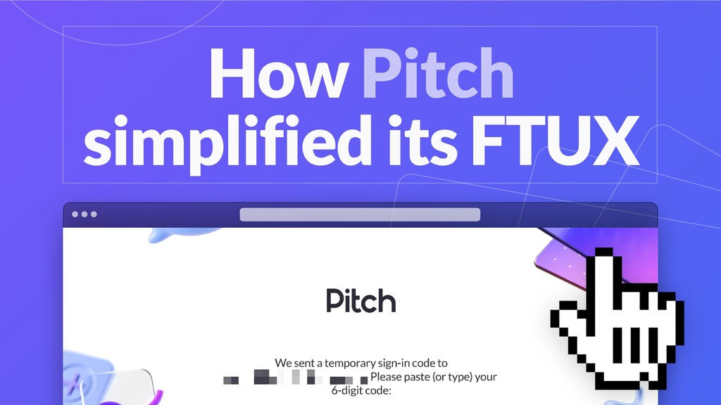 How Pitch simplified its FTUX