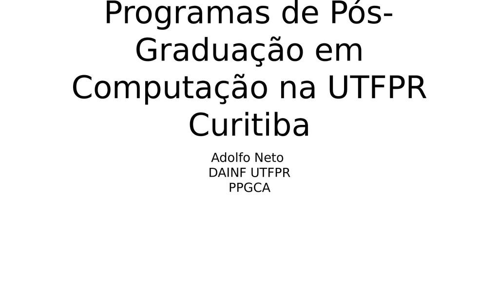 Programas de Pós- Graduação em Computação na UT...
