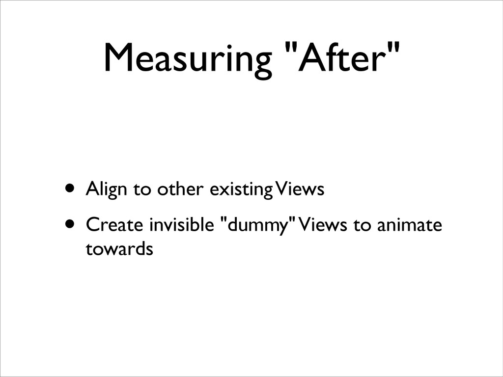 """Measuring """"After"""" • Align to other existing Vie..."""