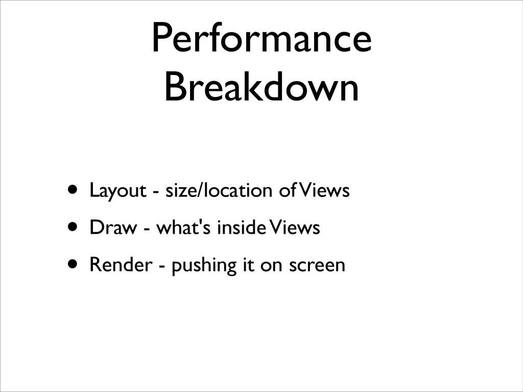 Performance Breakdown • Layout - size/location ...