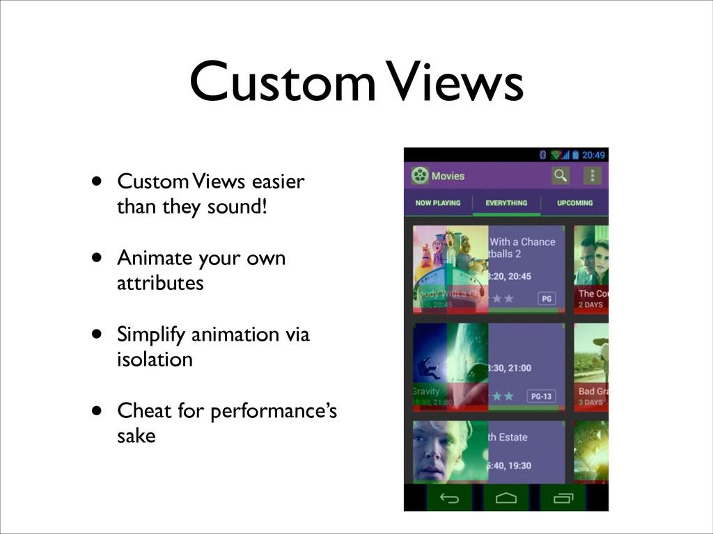 Custom Views • Custom Views easier than they so...
