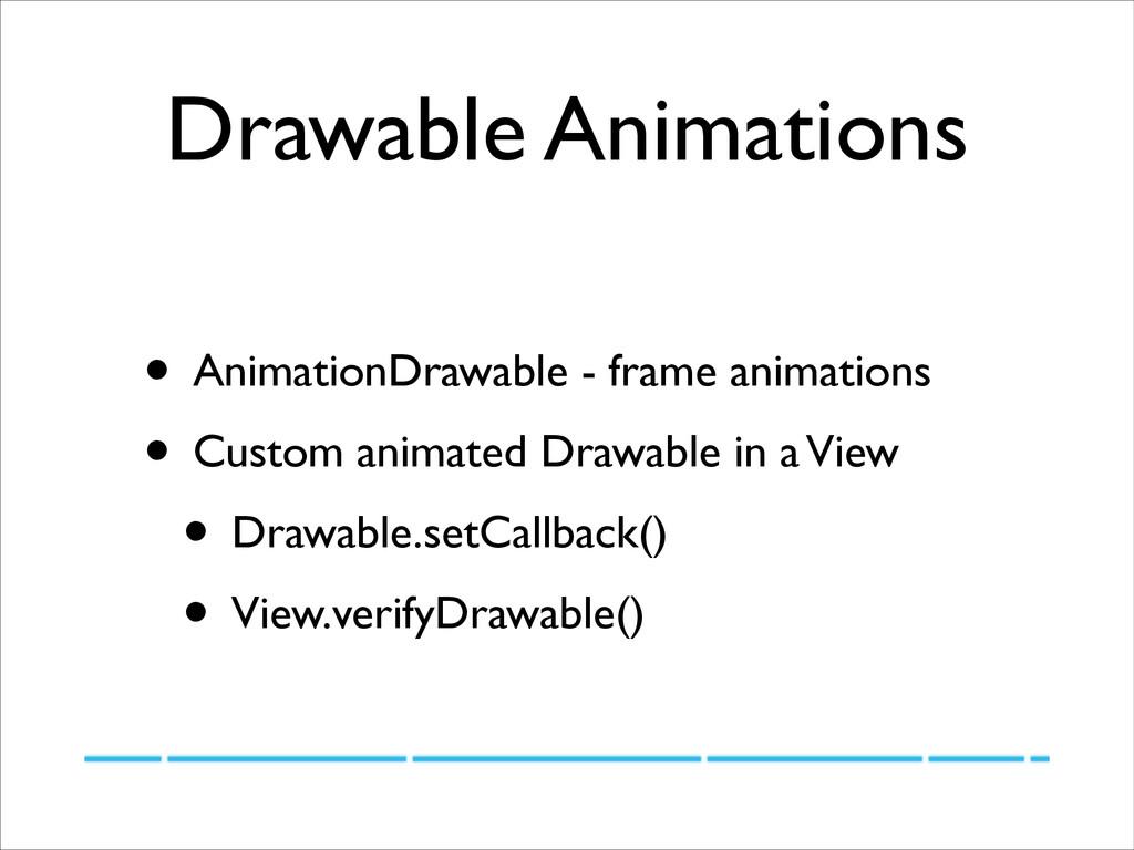 Drawable Animations • AnimationDrawable - frame...