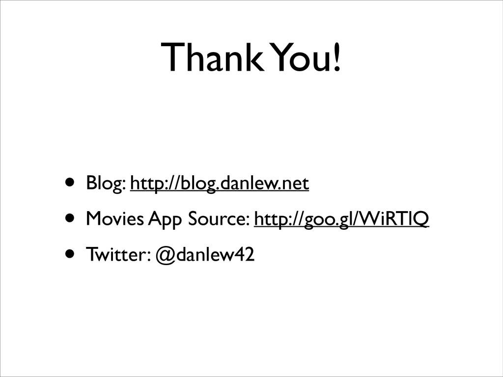 Thank You! • Blog: http://blog.danlew.net  • ...