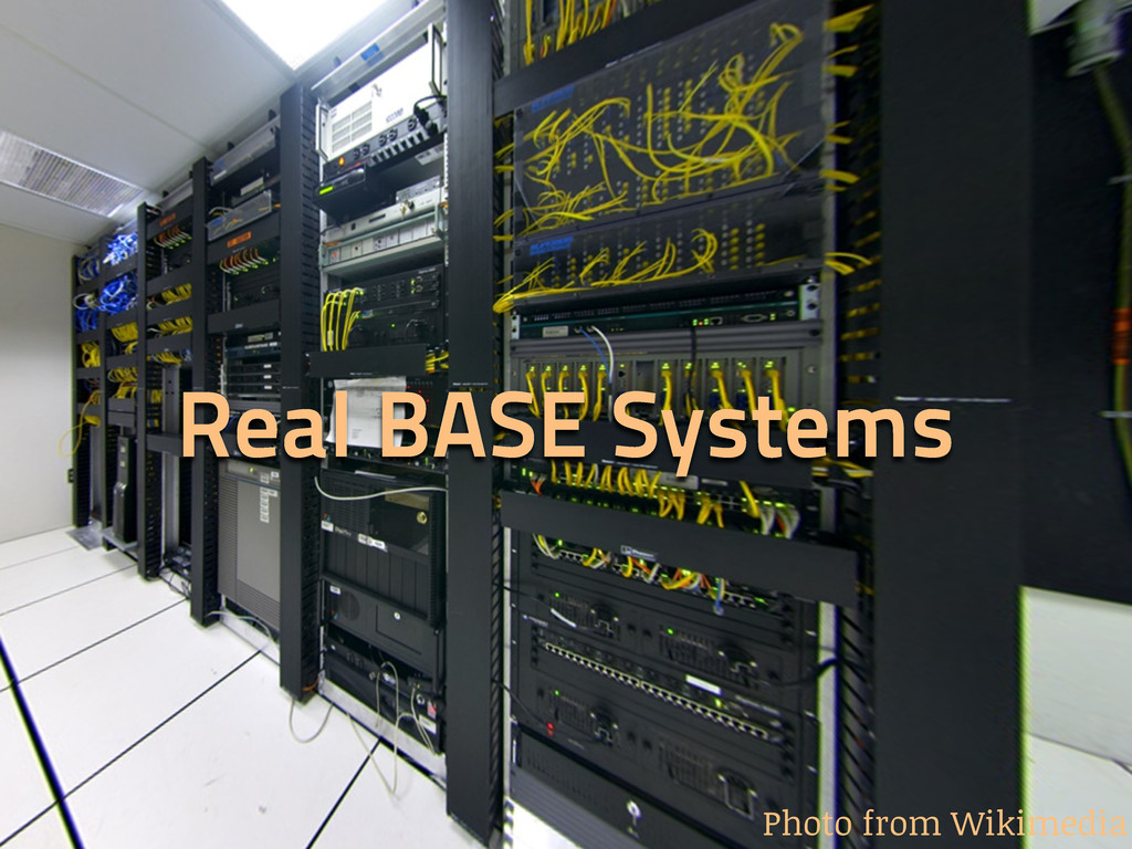Real BASE Systems Photo from Wikimedia