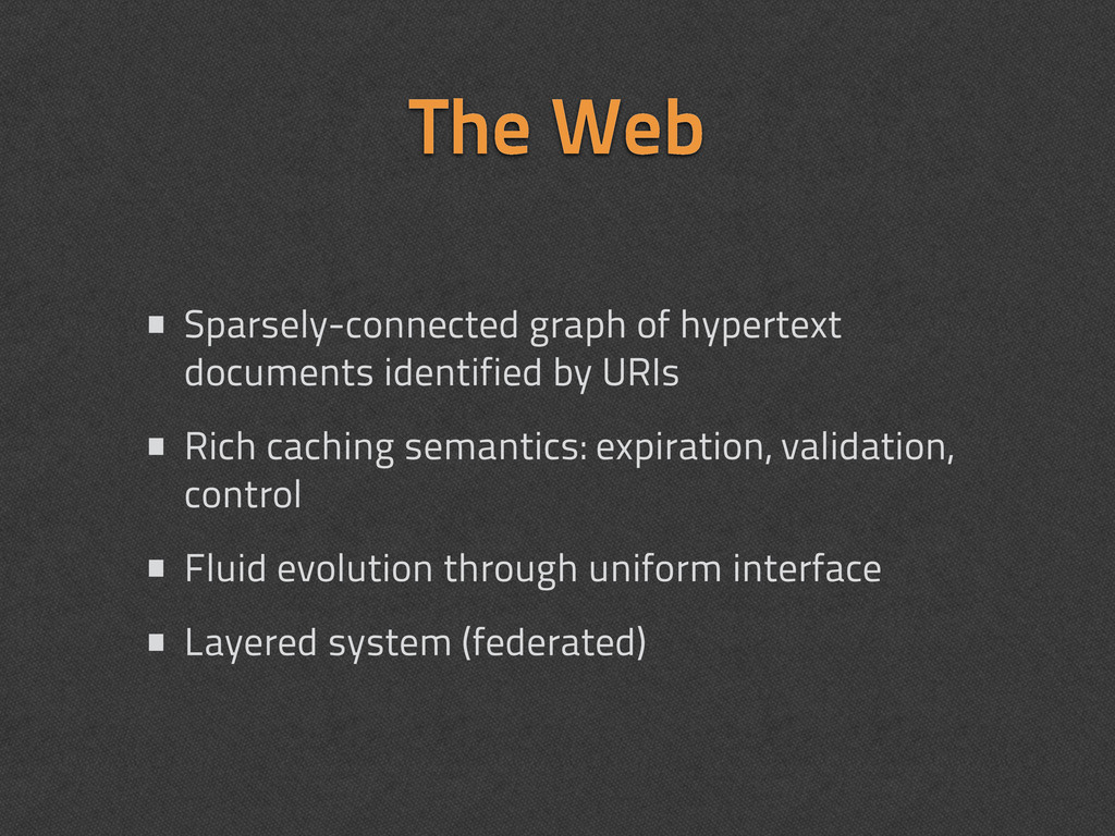 The Web • Sparsely-connected graph of hypertext...
