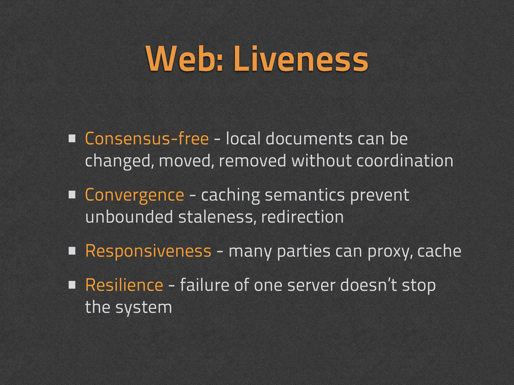 Web: Liveness • Consensus-free - local document...