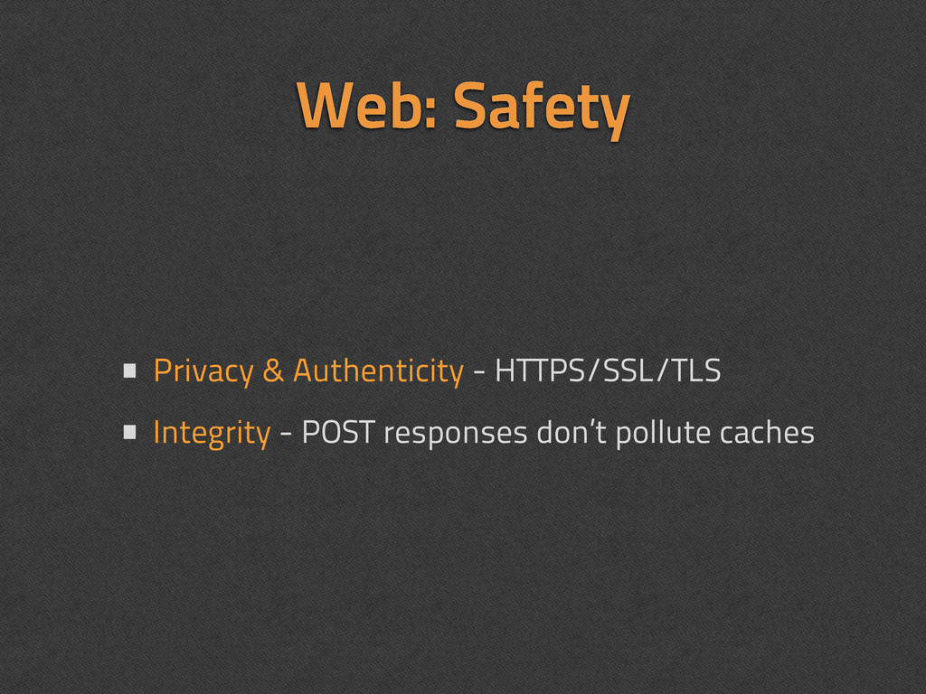 Web: Safety • Privacy & Authenticity - HTTPS/SS...