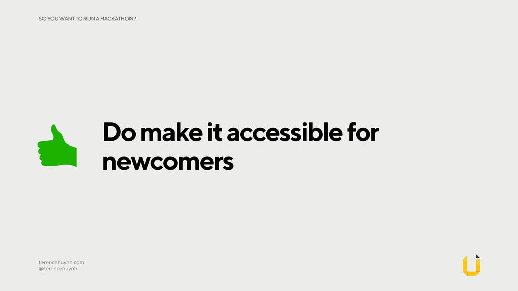 Do make it accessible for newcomers terencehuyn...
