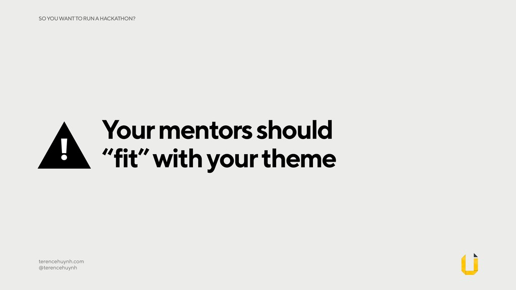 """Your mentors should """"fit"""" with your theme teren..."""