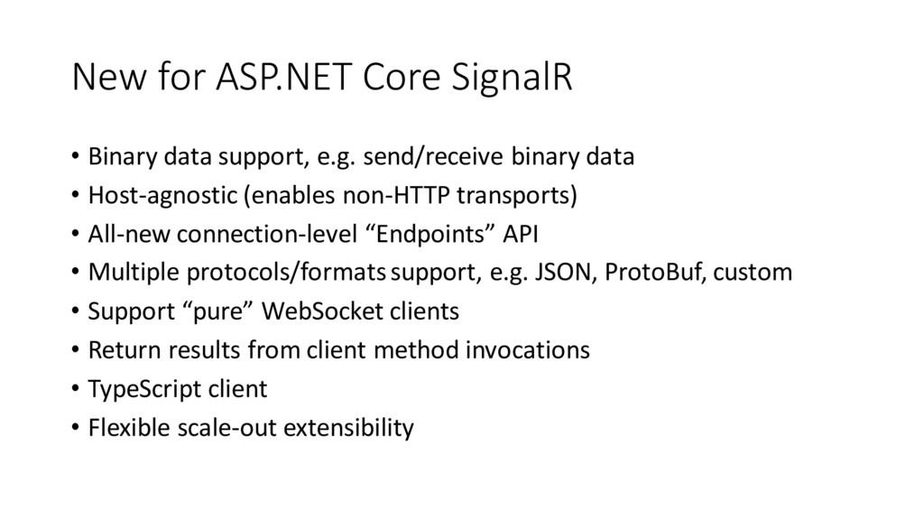 New for ASP.NET Core SignalR • Binary data supp...