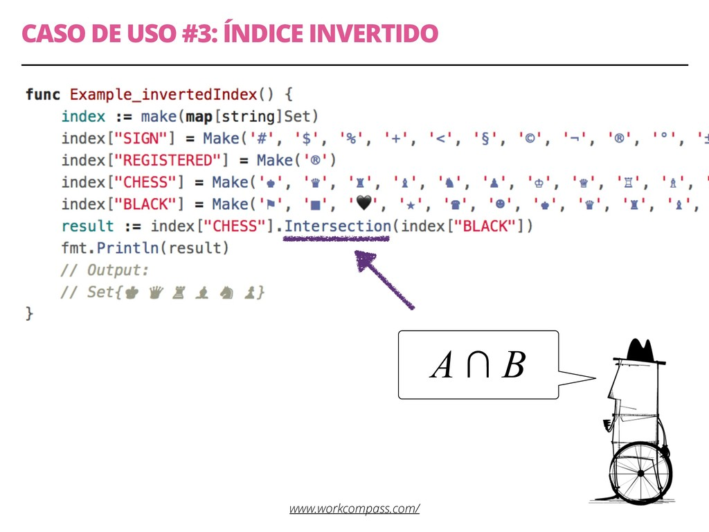 CASO DE USO #3: ÍNDICE INVERTIDO 17 A ∩ B www.w...
