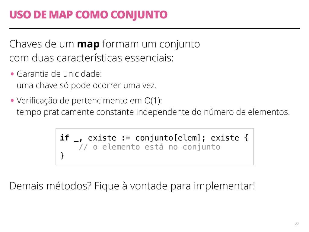 USO DE MAP COMO CONJUNTO Chaves de um map forma...