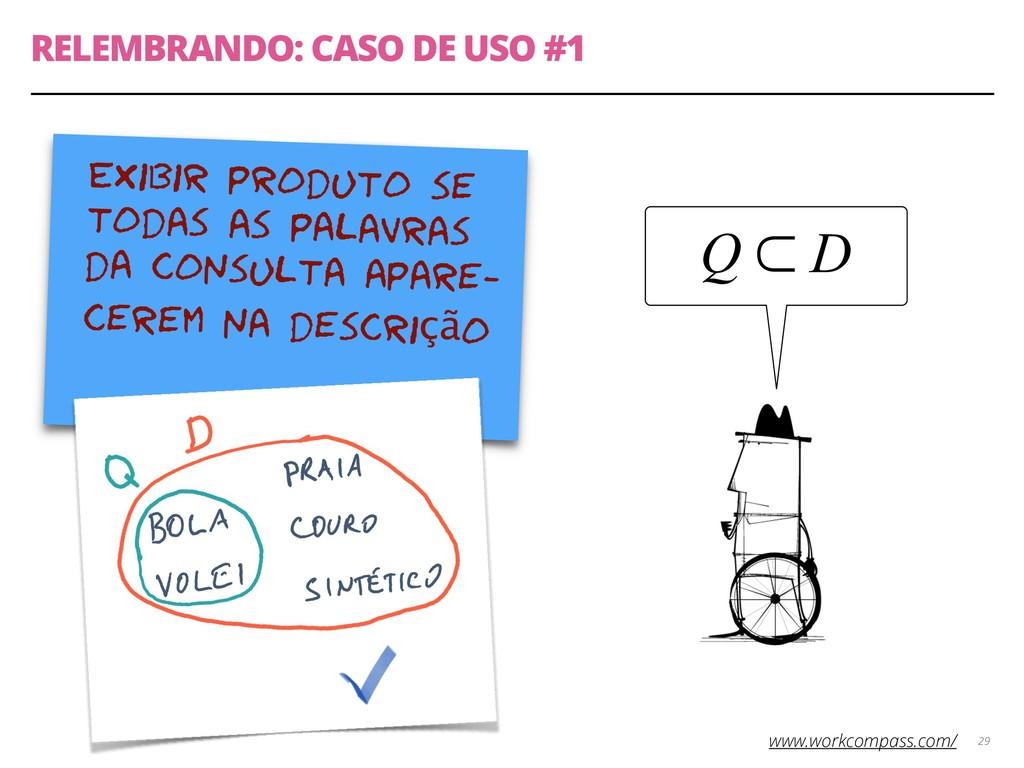 RELEMBRANDO: CASO DE USO #1 29 Exibir produto s...