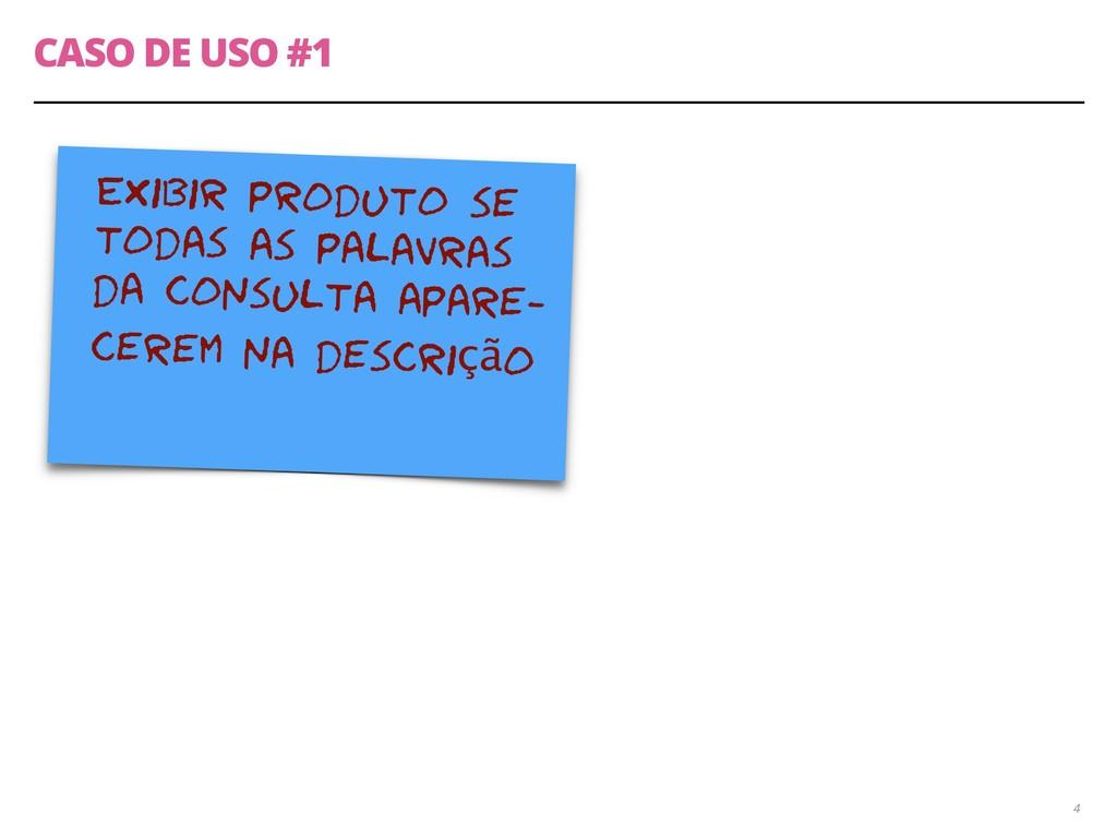 CASO DE USO #1 4 Exibir produto se todas as pal...