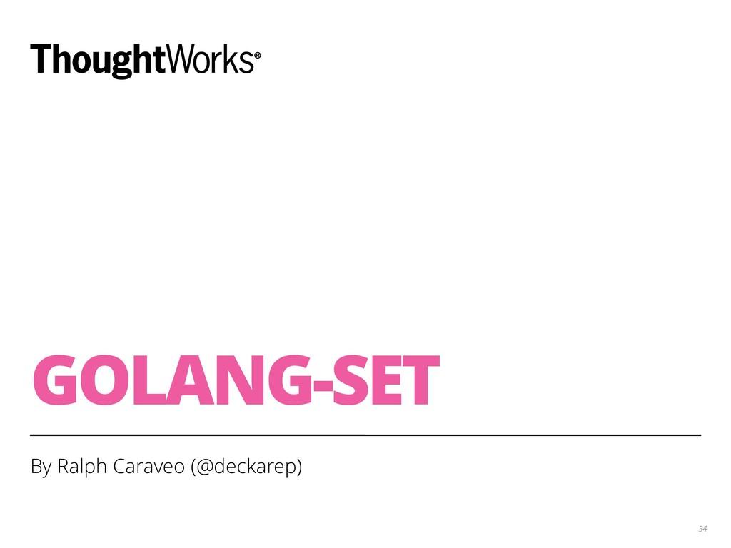 GOLANG-SET By Ralph Caraveo (@deckarep) 34