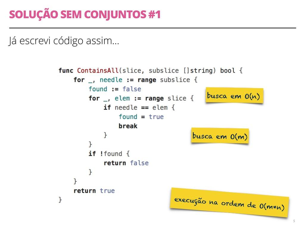 SOLUÇÃO SEM CONJUNTOS #1 Já escrevi código assi...