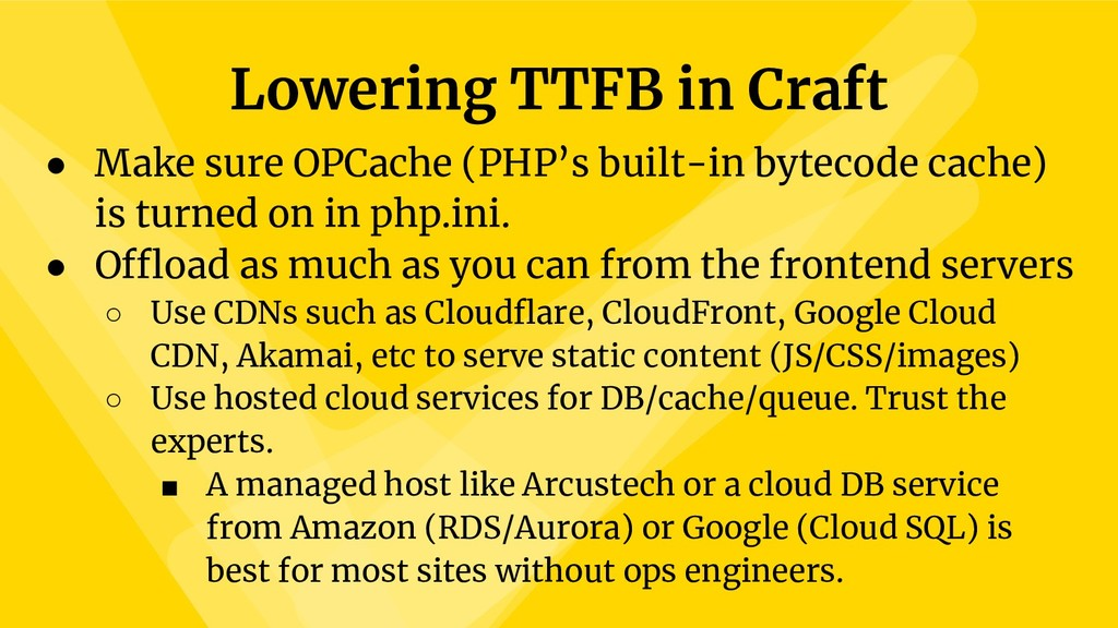 Lowering TTFB in Craft ● Make sure OPCache (PHP...