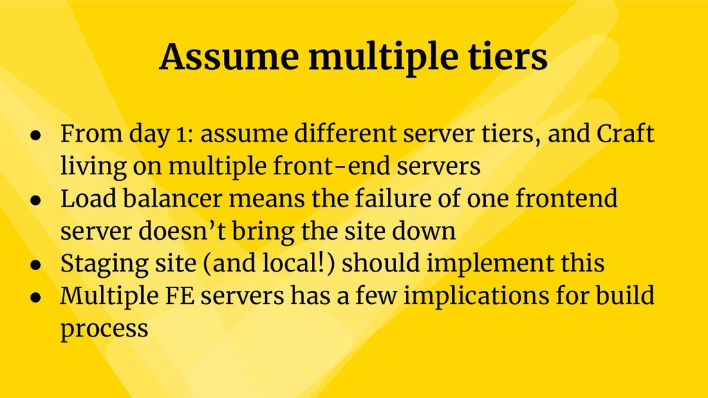 Assume multiple tiers ● From day 1: assume diff...