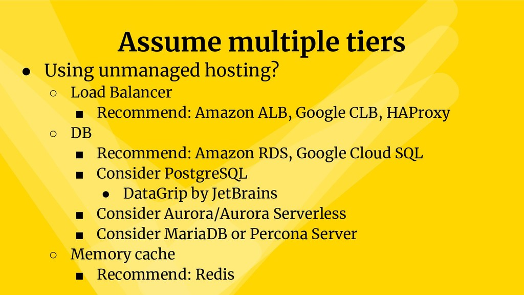 Assume multiple tiers ● Using unmanaged hosting...