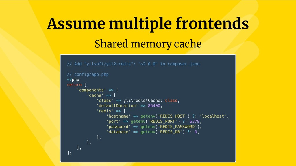 Assume multiple frontends Shared memory cache