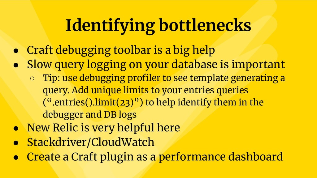 Identifying bottlenecks ● Craft debugging toolb...