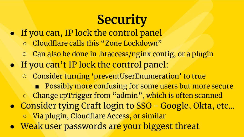 ● If you can, IP lock the control panel ○ Cloud...