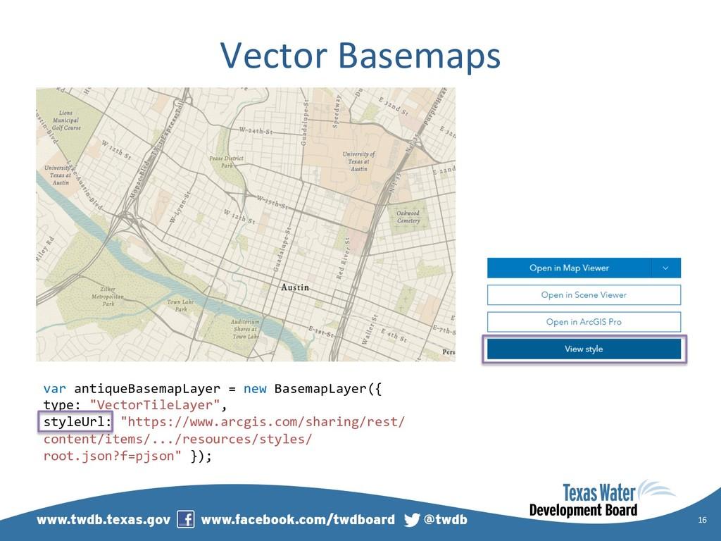 Vector Basemaps 16 var antiqueBasemapLayer = ne...