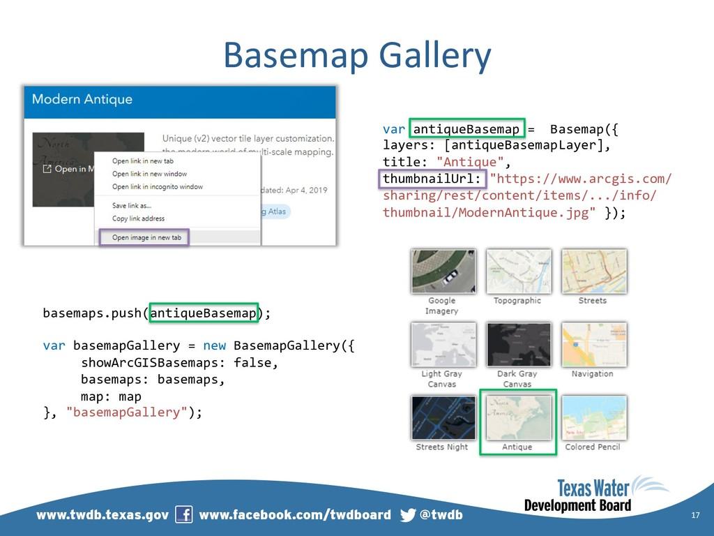 Basemap Gallery 17 var antiqueBasemap = Basemap...
