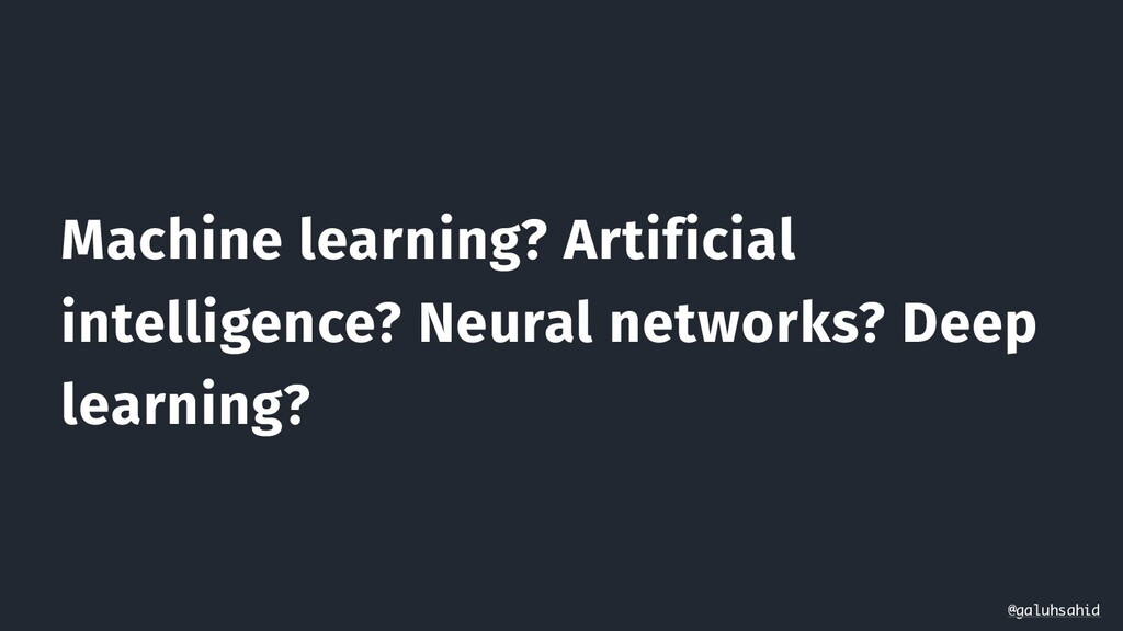 Machine learning? Artificial intelligence? Neur...