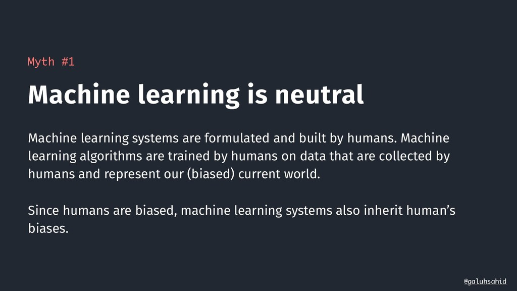 Myth #1 Machine learning is neutral Machine lea...