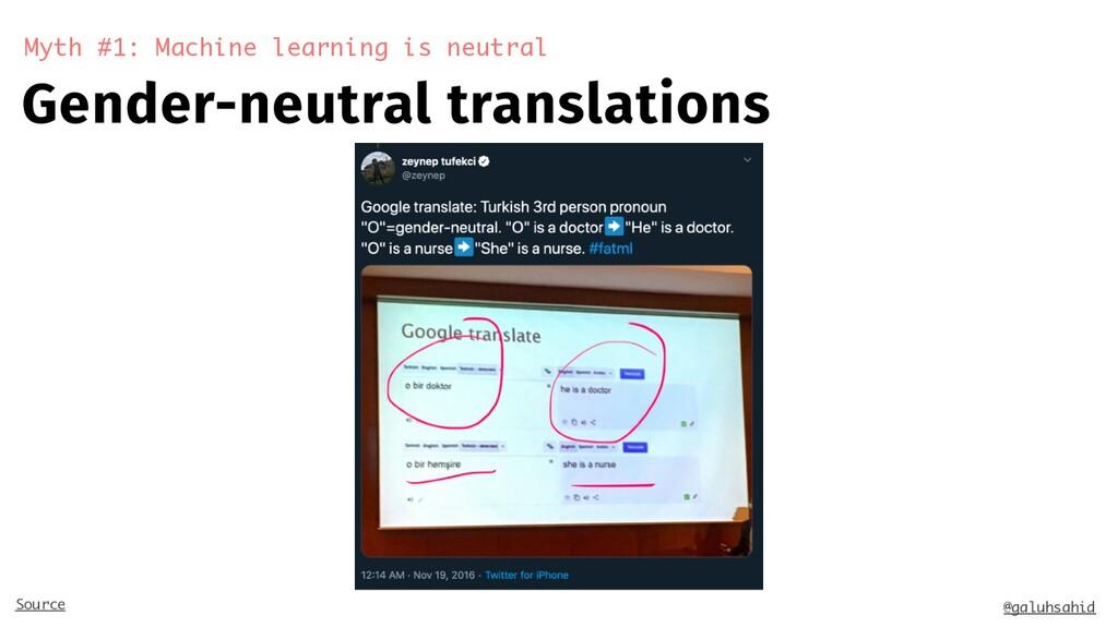 Gender-neutral translations Myth #1: Machine le...