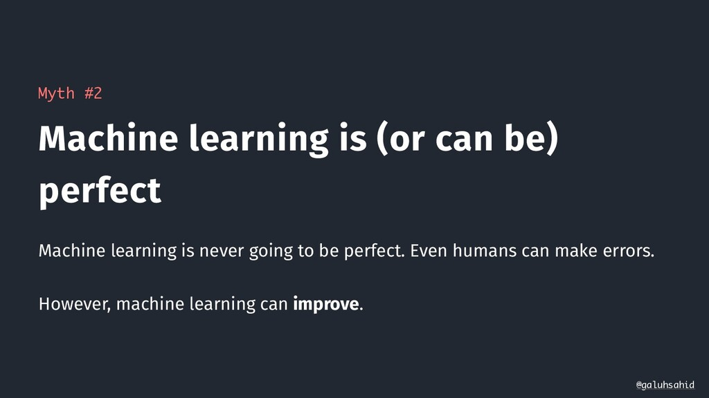 Myth #2 Machine learning is (or can be) perfect...