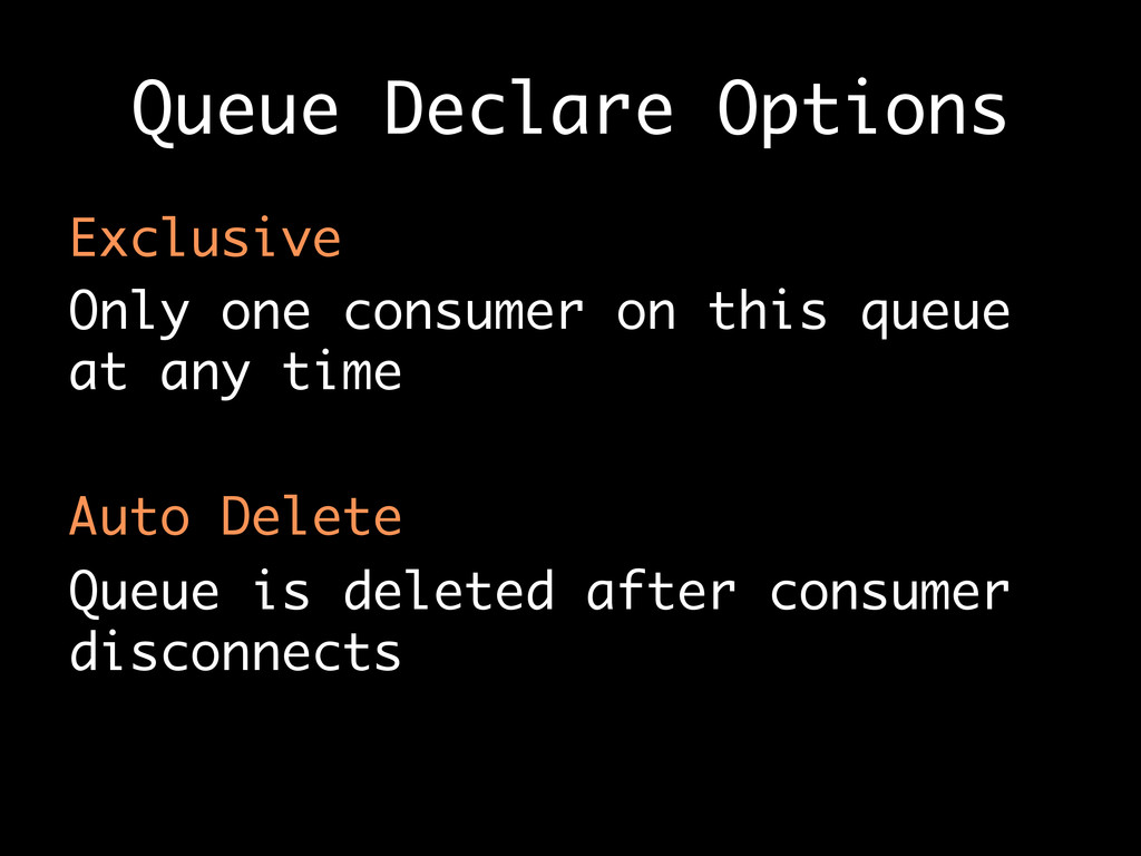 Queue Declare Options Exclusive Only one consum...